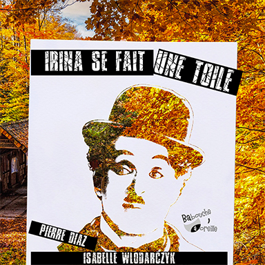 Isabelle Wlodarczyk, Pierre Diaz - Irina se fait une toile