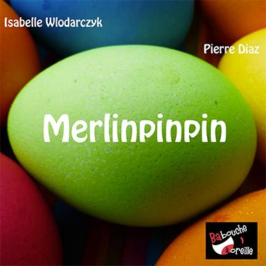 Isabelle Wlodarczyk, Pierre Diaz - Merlinpinpin