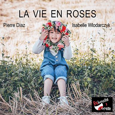 Isabelle Wlodarczyk, Pierre Diaz - La vie en roses