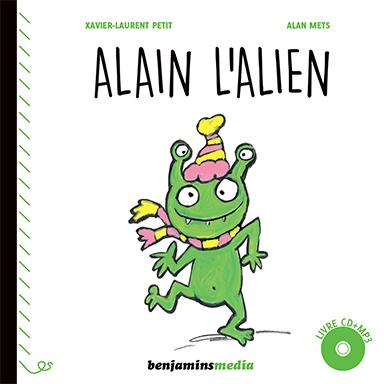 Xavier Laurent Petit, Alan Mets - Alain l'alien