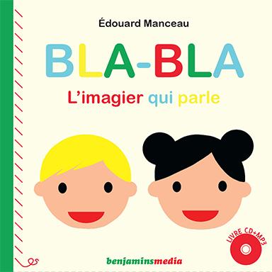 Édouard Manceau - Bla Bla, l'imagier qui parle