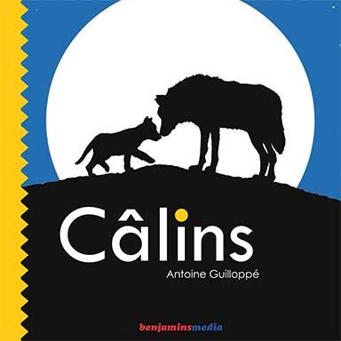 Antoine Guilloppé - Câlins