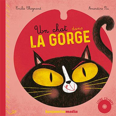 Émilie Chazerand, Carole Bellanger - Un chat dans la gorge