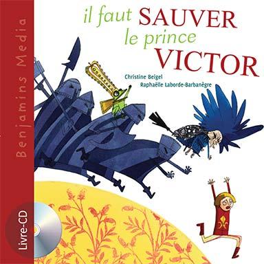Christine Beigel - Il faut sauver le Prince Victor