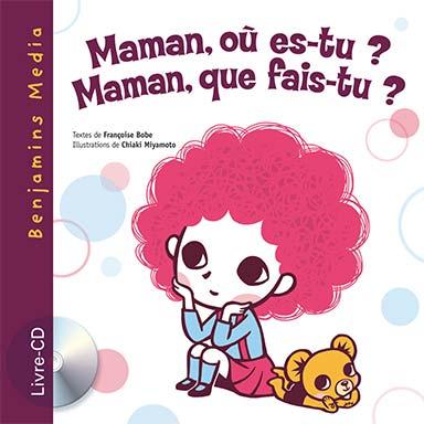 Françoise Bobe - Maman, où es-tu? Maman, que fais-tu?
