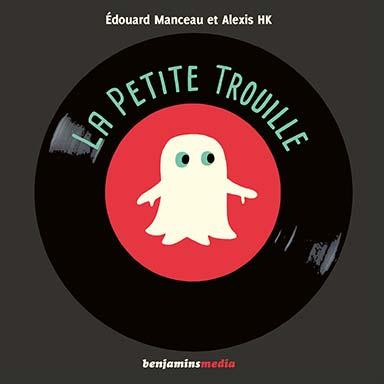 Édouard Manceau, Alexis HK - La petite trouille