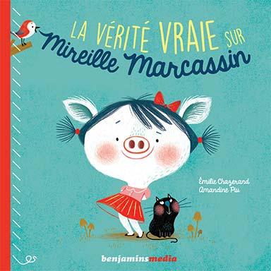 Émilie Chazerand, Amandine Piu - La vérité vraie sur Mireille Marcassin