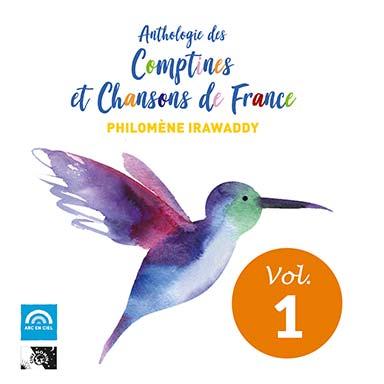 Philomène Irawaddy - Anthologie des comptines et chansons de France (vol. 1)