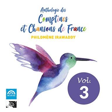 Philomène Irawaddy - Anthologie des comptines et chansons de France (vol. 3)