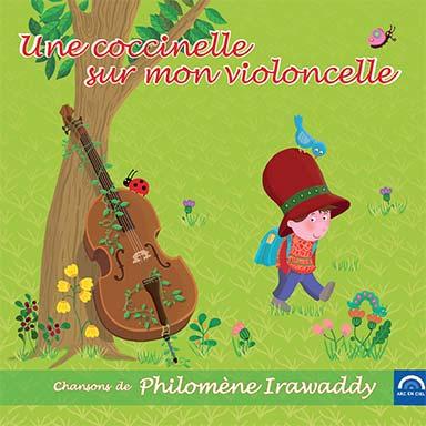 Philomène Irawaddy - Une coccinelle sur mon violoncelle