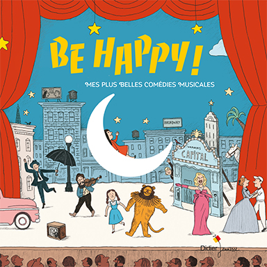 Artistes divers - Be Happy ! Mes plus belles comédies musicales