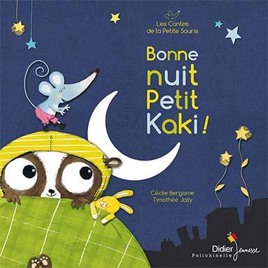 Thimotée Jolly, Cécile Bergame - Bonne nuit Petit Kaki !