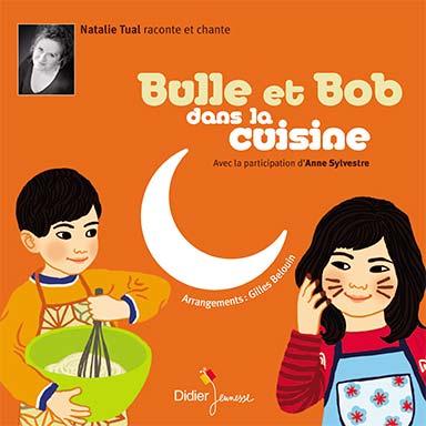 Natalie Tual, Gilles Belouin, Anne Sylvestre - Bulle et Bob dans la cuisine