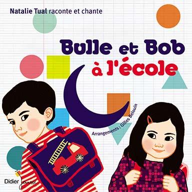 Natalie Tual, Gilles Belouin - Bulle et Bob à l'école