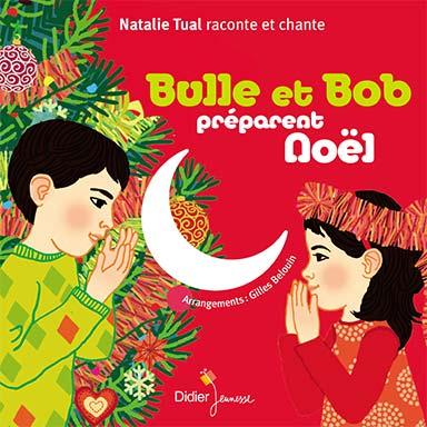 Natalie Tual, Gilles Belouin - Bulle et Bob préparent Noël