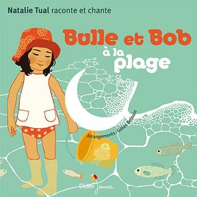 Natalie Tual, Gilles Belouin - Bulle et Bob à la plage
