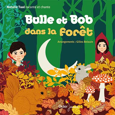 Natalie Tual - Bulle et Bob dans la forêt