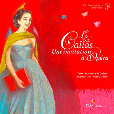 Maria Callas - La Callas, une invitation à l'Opéra