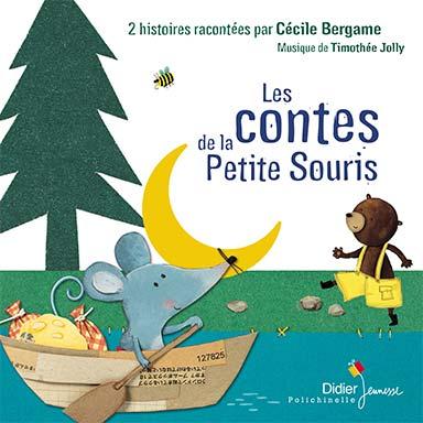 Timothée Jolly, Cécile Bergame - Les Contes de la Petite Souris