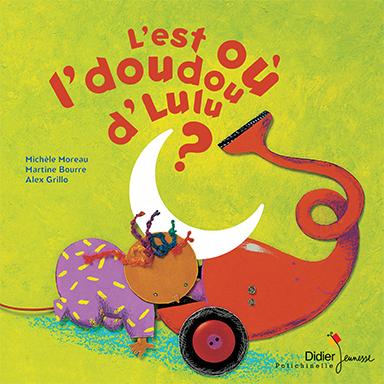 Alex Grillo, Michèle Moreau, Martine Bourre - L'est où l'doudou d'Lulu
