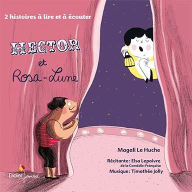 Magali Le Huche, Elsa Lepoivre, Timothée Jolly - Hector et Rosa-Lune