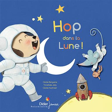 Cécile Bergame, Timothée Jolly, Cécile Hudrisier - Hop dans la lune