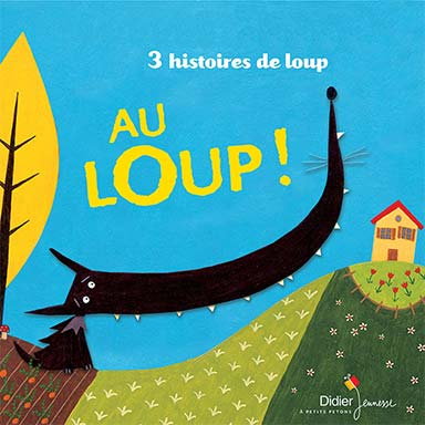 Agnès Hollard, Coline Promeyrat, Praline Gay-Para - Au loup !