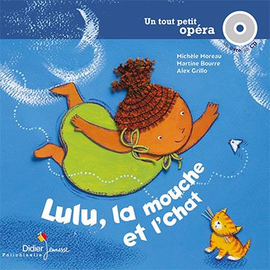 Alex Grillo, Michèle Moreau, Martine Bourre - Lulu, la mouche et l'chat