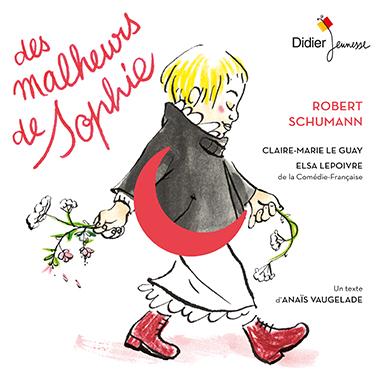 Claire-Marie Le Guay, Elsa Lepoivre - Des malheurs de Sophie