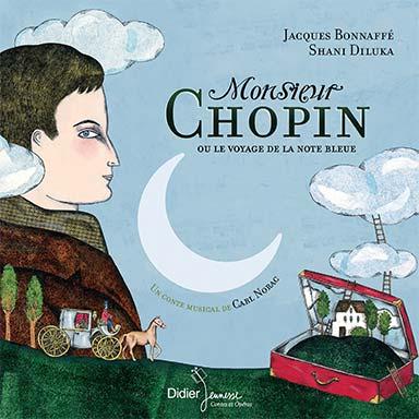 Jacques Bonnaffé, Shani Diluka, Frédéric Chopin - Monsieur Chopin ou le voyage de la note bleue