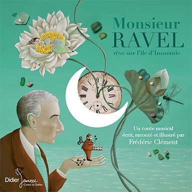 Frédéric Clément - Monsieur Ravel, rêve sur l'île d'Insomnie