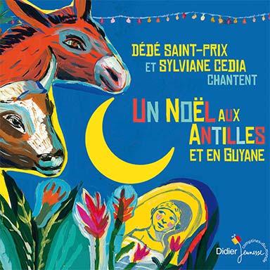 Dédé Saint-Prix, Sylviane Cedia - Un noël aux Antilles et en Guyane