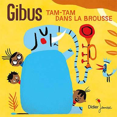 Gibus - Tam-tam dans la brousse