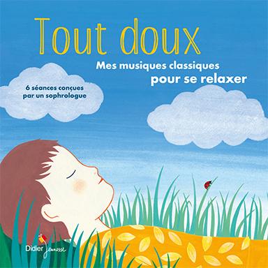 Elsa Lepoivre, David Pastor, Patrick Roger - Tout doux: Mes musiques classiques pour se relaxer