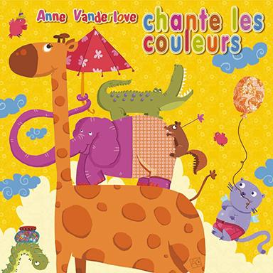 Anne Vanderlove - Anne Vanderlove chante les couleurs