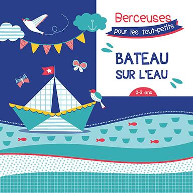 Le marchand de sable, Ensemble Instrumental de Paris, Orchestre Philarmonique de l'ORTF - Bateau sur l'eau : berceuses pour les tout-petits