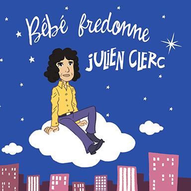 Bébé fredonne - Bébé fredonne Julien Clerc