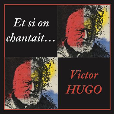 Alain Laugenie - Et si on chantait… Victor Hugo