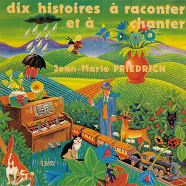 Jean-Marie Friedrich - Dix histoires à raconter et à chanter