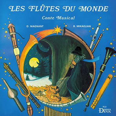 Dominique Magnant, Bernard Mikaelian - Les flûtes du monde