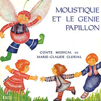 Marie-Claude Clerval - Moustique et le génie papillon