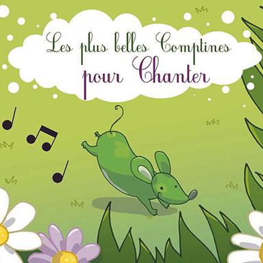 Francine Chantereau - Les plus belles comptines pour chanter