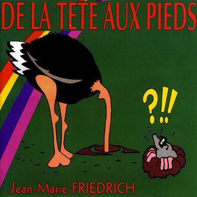 Jean-Marie Friedrich - De la tête aux pieds