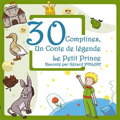 Francine Chantereau, Gérard Philippe - 30 comptines & un conte de légende : Le petit prince