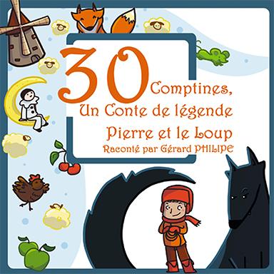 Francine Chantereau, Gérard Philippe - 30 comptines & un conte de légende : Pierre et le loup