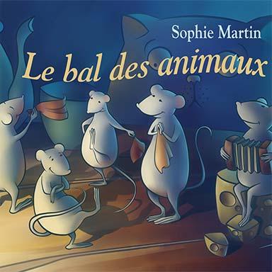 Sophie Martin - Le bal des animaux