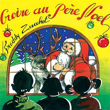 Freddy Zucchet - Croire au père Noël