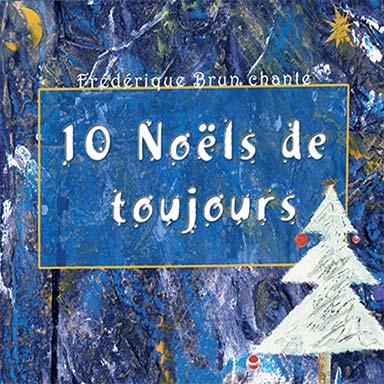 Frédérique Brun - 10 Noëls de toujours