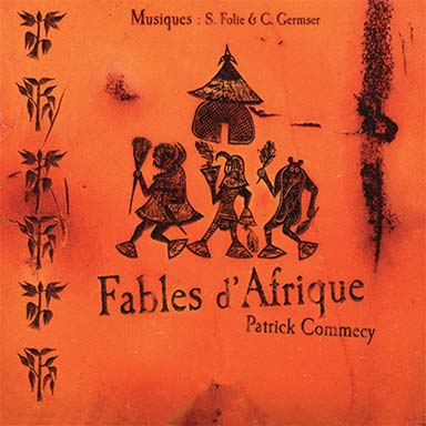 Camille Germser, Serge Folie, Patrick Commecy - Fables d'Afrique