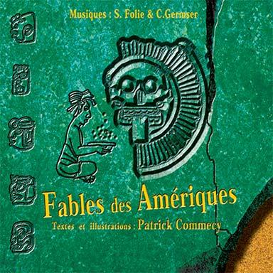 Camille Germser, Serge Folie, Patrick Commecy - Fables des Amériques